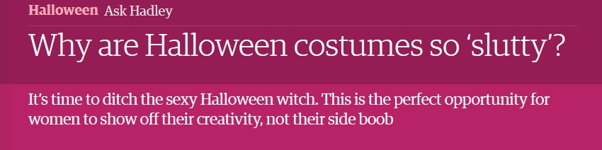 Why are Halloween costumes so slutty - Headline - The Guardian | The Lonely Tribalist