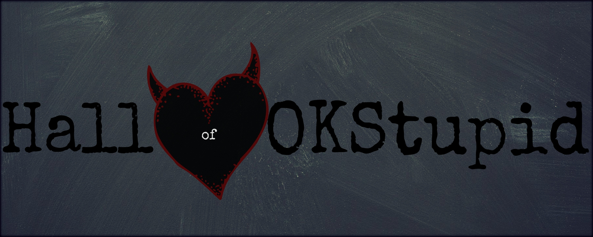 Hall of OKStupid Banner | The Lonely Tribalist