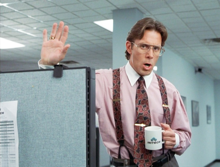 Office Space yeah that would be great | The Lonely Tribalist