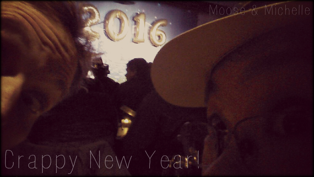crappy new year moose and michelle happy new year The Lonely Tribalist