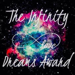 inifinty dreams award love | the lonely tribalist