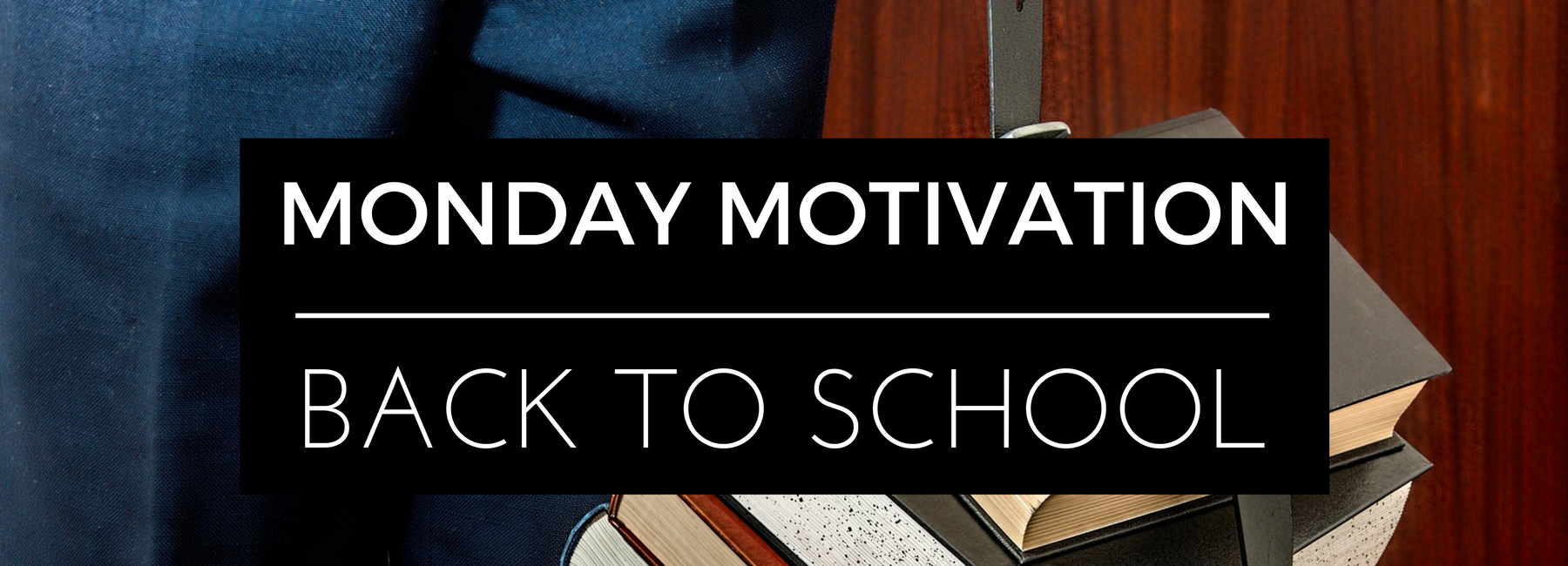 Monday motivation back to school banner | the lonely tribalist | moose and michelle